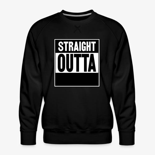 Straight Outta - Premiumtröja herr