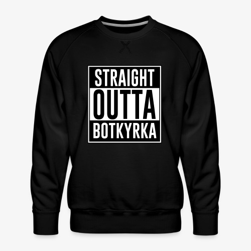 Straight Outta Botkyrka - Premiumtröja herr