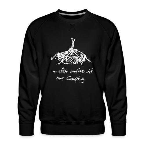 ...alles andere ist nur Camping - Männer Premium Pullover