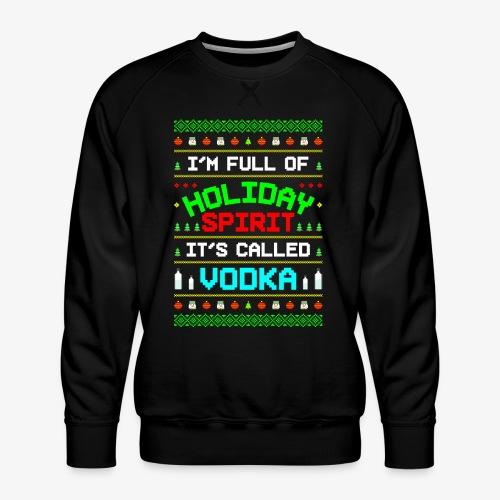 Holiday Spirit Vodka Ugly Christmas - Männer Premium Pullover