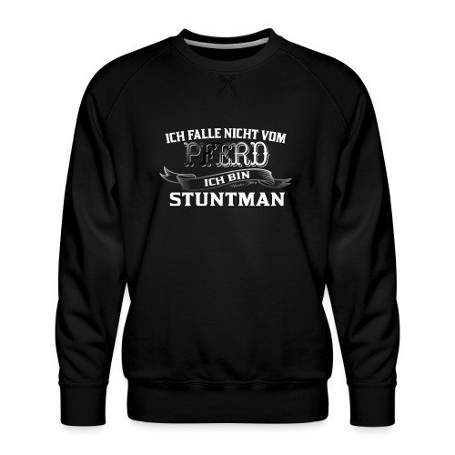Ich falle nicht vom Pferd ich bin Stuntman Reiten - Männer Premium Pullover