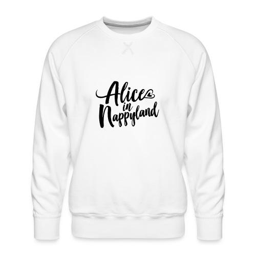 Alice in Nappyland Typography Black 1080 1 - Men's Premium Sweatshirt