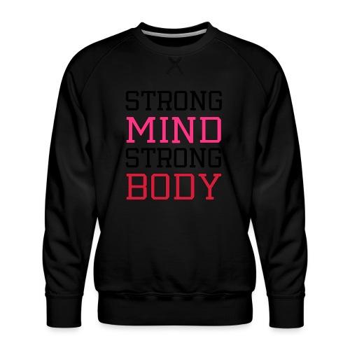 strong mind strong body - Herre premium sweatshirt