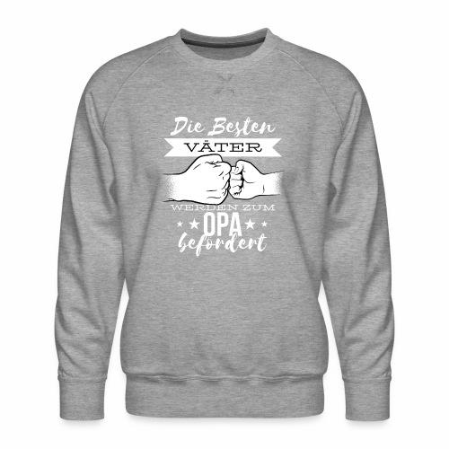 Die besten Väter werden zum Opa befördert - Männer Premium Pullover