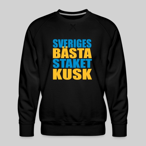 Sveriges bästa staketkusk! - Premiumtröja herr