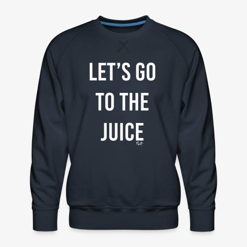 let s go to the juice - Felpa premium da uomo