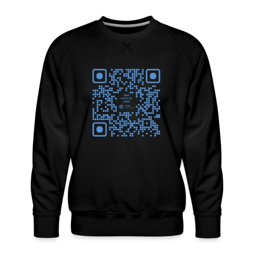 QR The New Internet Shouldn t Be Blockchain Based - Men's Premium Sweatshirt