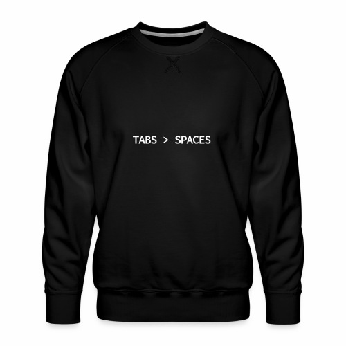 Tabs vs Spaces - Programmer's Tee - Men's Premium Sweatshirt