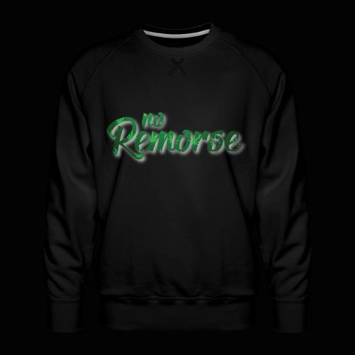 No Remorse Title With Weed No Background - Men's Premium Sweatshirt