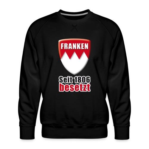 Franken - Seit 1806 besetzt! - Männer Premium Pullover