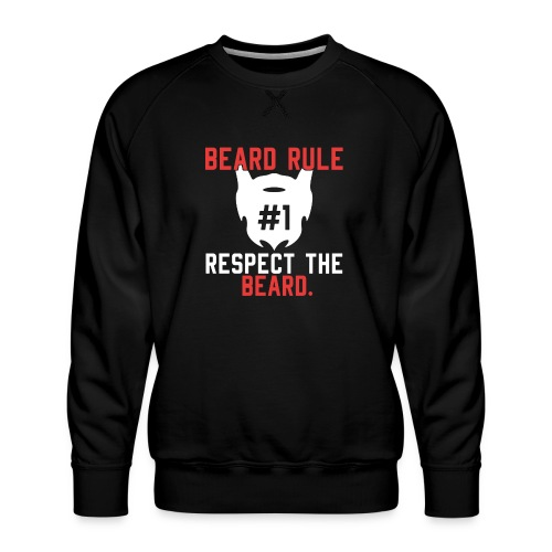 BEARD RULE 1 RESPECT THE RULE - Bart-Regel #1 - Männer Premium Pullover