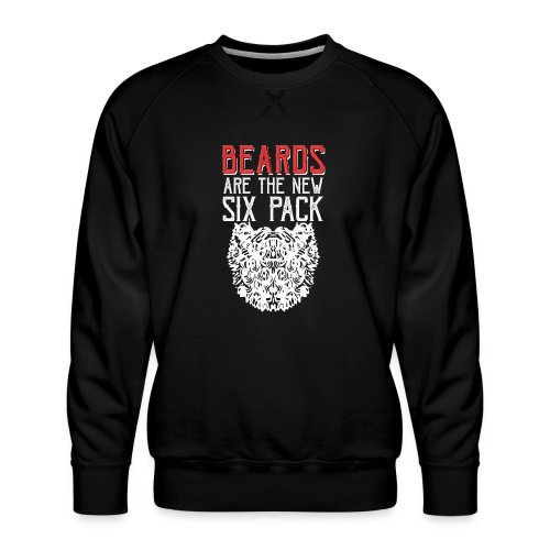 BEARDS ARE THE NEW SIXPACK - Bart Sixpack - Männer Premium Pullover