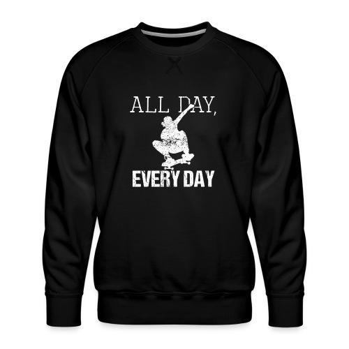 ALL DAY EVERY DAY | Skateboarding - Männer Premium Pullover