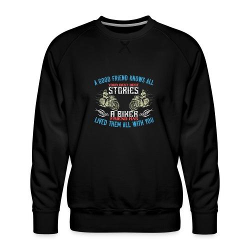 Biker stories. - Men's Premium Sweatshirt
