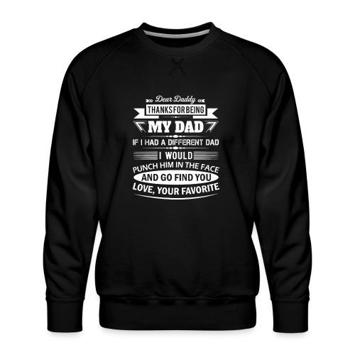 Dear Daddy... - Men's Premium Sweatshirt