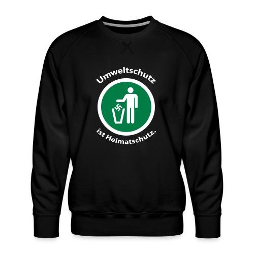Umweltschutz ist Heimatschutz - Männer Premium Pullover