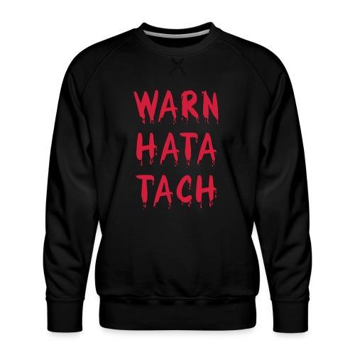 Warn hata Tach - Männer Premium Pullover
