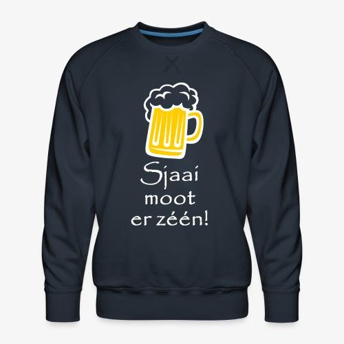Sjaai moot er zéén - Mannen premium sweater