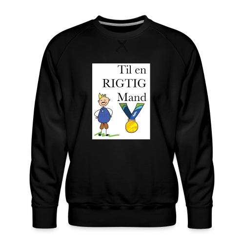 En rigtig mand - Herre premium sweatshirt