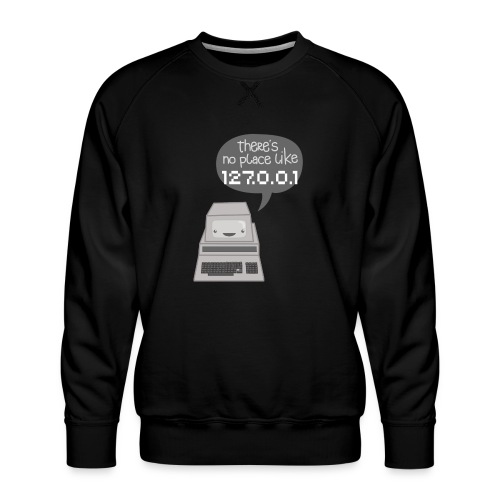 There's no Place like 127.0.0.1 - Männer Premium Pullover