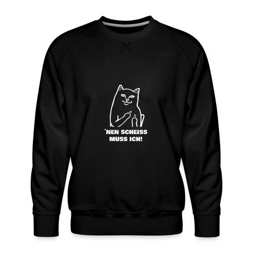 Nen Scheiss muss ich! Katze lustiger Spruch - Männer Premium Pullover