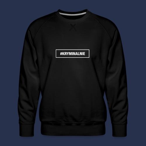 #KRYMINALNIE - logo białe - Bluza męska Premium