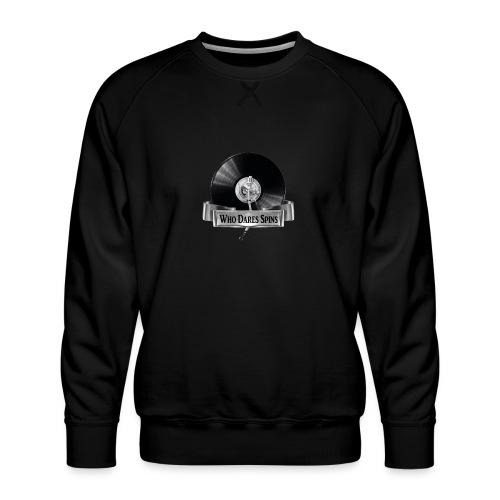 WHO DARES SPINS - Men's Premium Sweatshirt