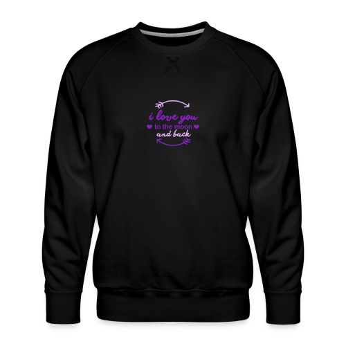i lo ve you to the moon and back - Sudadera premium para hombre