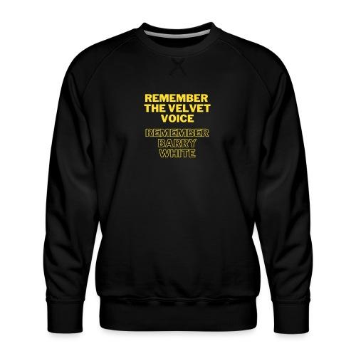 Remember the Velvet Voice, Barry White - Männer Premium Pullover