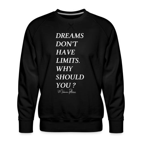 DREAMS DON'T HAVE LIMITS - Sweat ras-du-cou Premium Homme