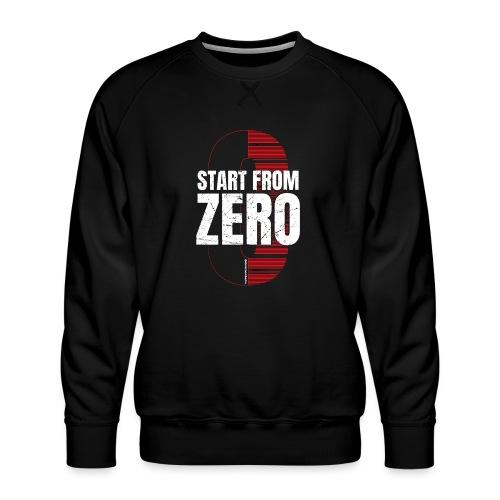 Start from ZERO - Men's Premium Sweatshirt