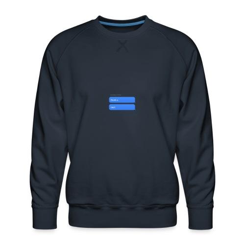 Thank u, next - Mannen premium sweater