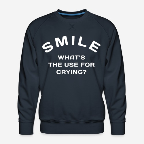 smile happy cry - Männer Premium Pullover