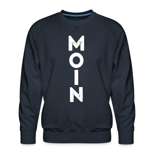 Moin - Männer Premium Pullover