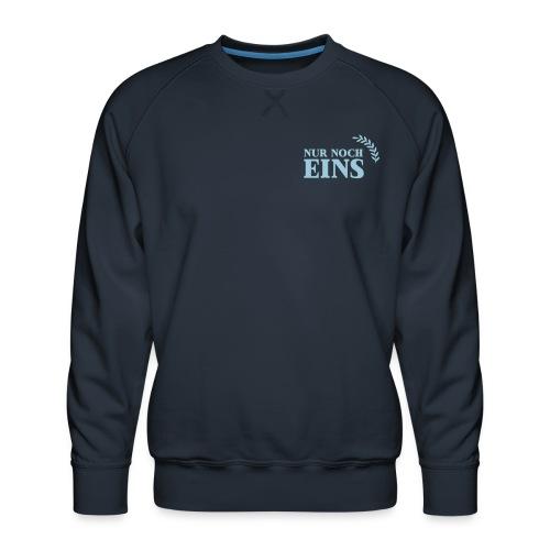 Nur noch eins (Druck vorne+hinten) - Männer Premium Pullover