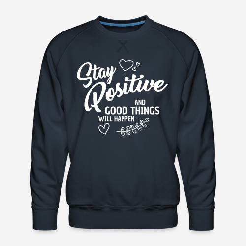 stay positive - Männer Premium Pullover