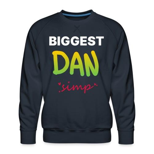 We all simp for Dan - Herre premium sweatshirt