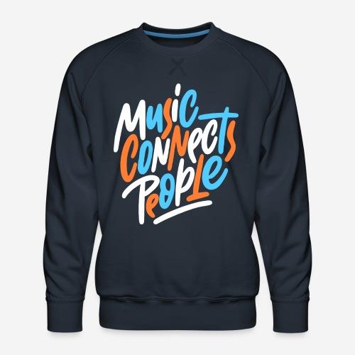 Musik verbindet Menschen - Männer Premium Pullover