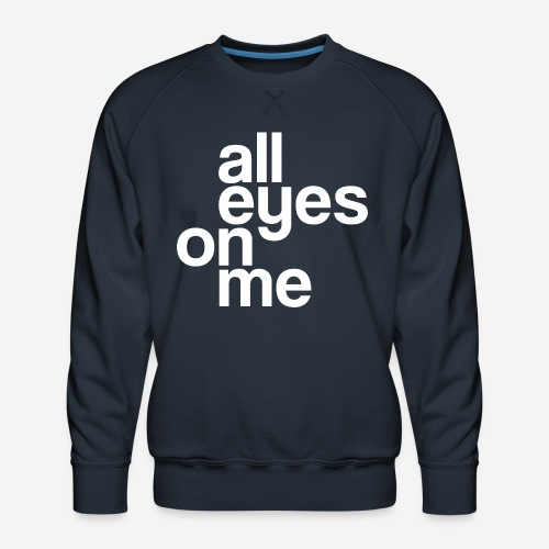 Augen auf mich - Männer Premium Pullover