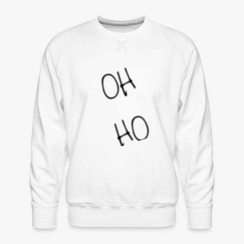 OH HO - Men's Premium Sweatshirt