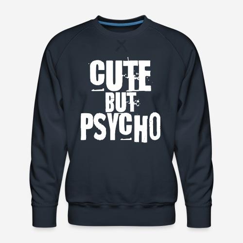 niedlich, aber psycho - Männer Premium Pullover