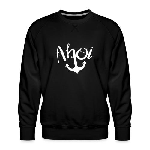 Ahoi Anker - Männer Premium Pullover