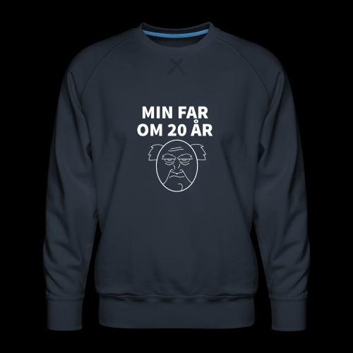 Min Far Om 20 År (Moto) - Herre premium sweatshirt