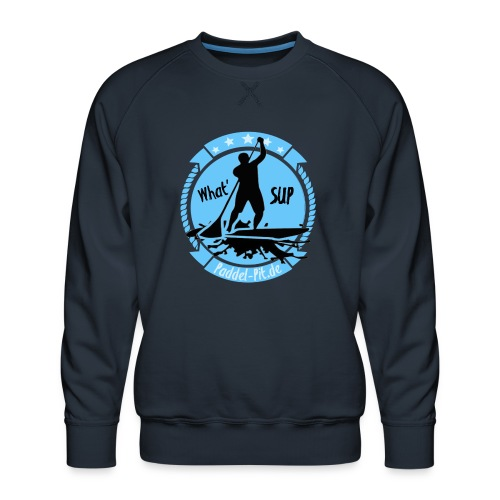 What`SUP. SUP Board Stand Up Paddling Sport - Männer Premium Pullover