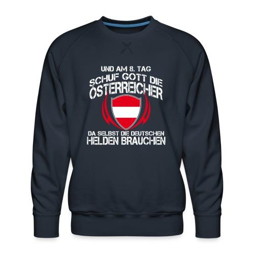Am 8 Tag schuf Gott die Österreicher - Männer Premium Pullover