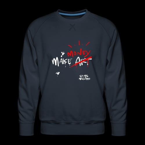 Make money not art - Mannen premium sweater