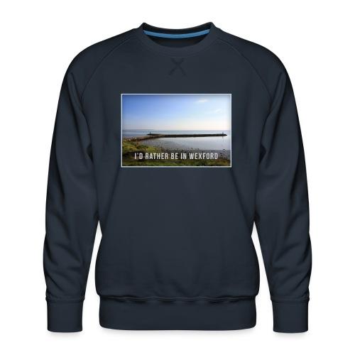 Rather be in Wexford - Men's Premium Sweatshirt