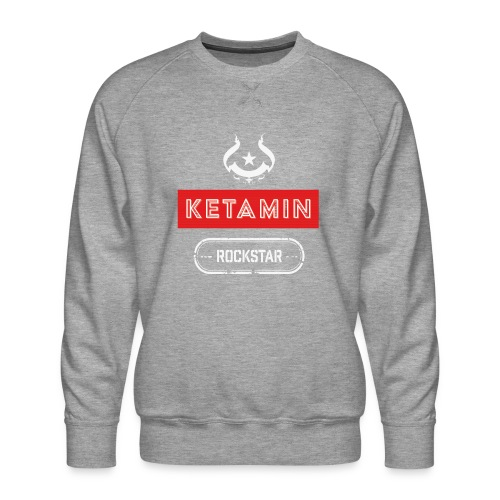 KETAMIN Rock Star - Weiß/Rot - Modern - Men's Premium Sweatshirt