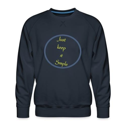 Keep it simple - Men's Premium Sweatshirt