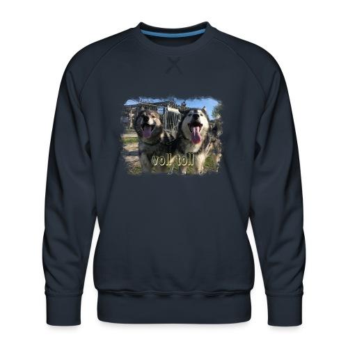 Voll toll - Männer Premium Pullover